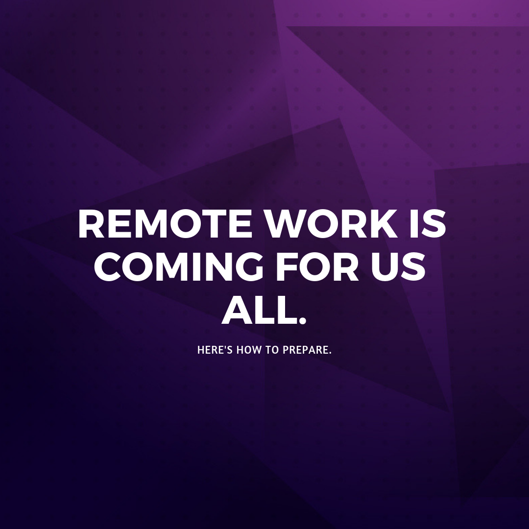 remote work is coming
